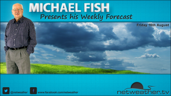 Michael Fish's Weekly Forecast - 16th August