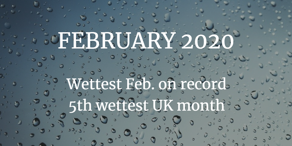 February 2020 - wettest on record for UK rainfall